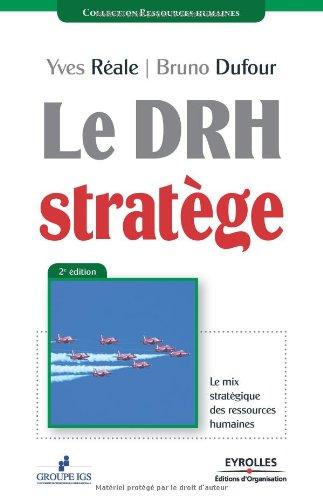 Le DRH stratège: Le mix stratégique des ressources humaines