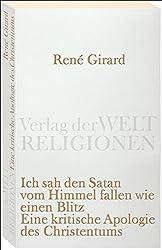 Ich sah den Satan vom Himmel fallen wie einen Blitz: Eine kritische Apologie des Christentums (Verlag der Weltreligionen)