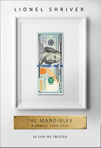 The Mandibles: A Family, 2029–2047 (Tpb Om) por Lionel Shriver