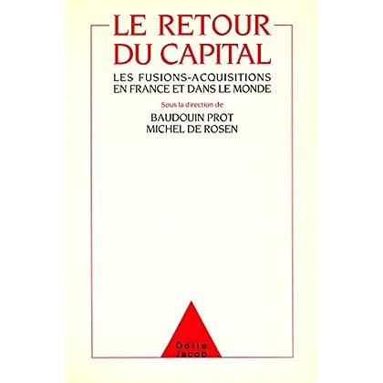 Le Retour du Capital: Les fusions-acquisitions en France et dans le monde (HISTOIRE ET DOCUMENT)