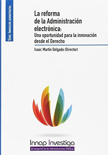 La reforma de la Administración electrónica: Una oportunidad para la innovación desde el Derecho (Innap Investiga)