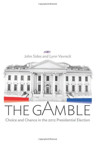 the-gamble-choice-and-chance-in-the-2012-presidential-election