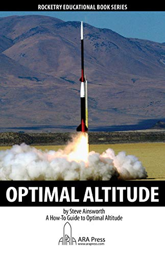 A Guide To: Optimal Altitude (Rocketry Educational Book Series) (English Edition) por Steve Ainsworth