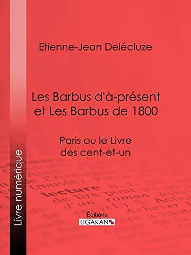 Les Barbus d'à-présent et Les Barbus de 1800: Paris ou le Livre des cent-et-un par Etienne-Jean Delécluze