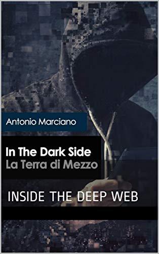 in the dark side - la terra di mezzo: INSIDE THE DEEP WEB