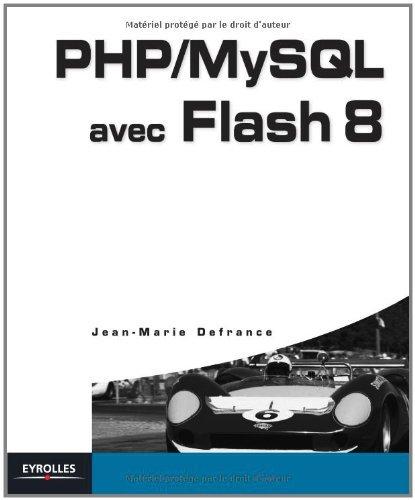 Livres gratuits en ligne PHP / MySQL avec Flash 8 epub pdf
