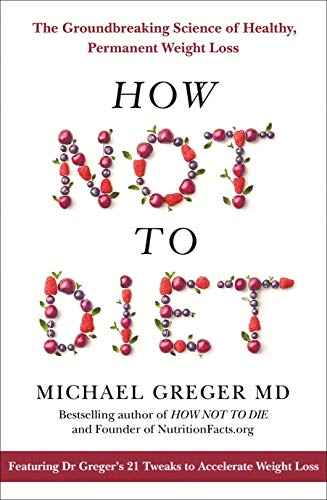 Plant Disease Controls (How Not To Diet: The Groundbreaking Science of Healthy, Permanent Weight Loss (English Edition))