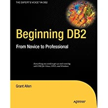 [(Beginning DB2: from Novice to Professional )] [Author: Grant Allen] [Jun-2012]