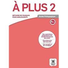 A plus 2 A2.1 : Guide pédagogique
