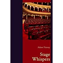 [(Stage Whispers)] [By (author) Adam Fitzroy] published on (May, 2014)