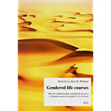 Gendered Life Courses Between Standardization and Individualization: A European Approach Applied to Switzerland (Gender-Diskussion)