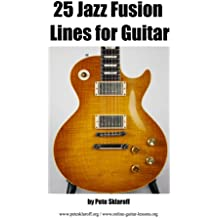 25 Jazz Fusion Lines For Guitar (English Edition)