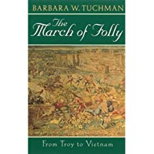 [( The March of Folly: From Tro to Vietnam )] [by: Barbara Wertheim Tuchman] [Dec-1993]