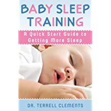 Baby Sleep Training: A Quick Start Guide to Getting More Sleep (English Edition)