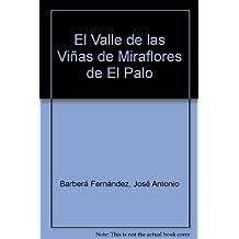 El Valle de las Viñas de Miraflores de El Palo