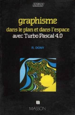 Graphisme dans le plan et dans l'espace avec Turbo Pascal 4.0