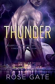 Thunder: Descubre la verdadera fuerza del trueno y prepárate para sucumbir a él. par Rose Gate