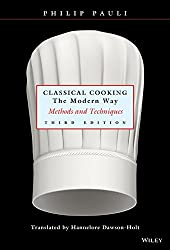 Classical Cooking the Modern Way: Methods and Techniques (Hospitality)