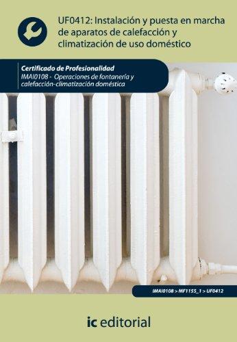 Instalación y puesta en marcha de aparatos de calefacción y climatización de...