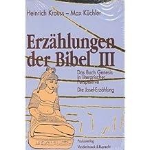 Erzählungen der Bibel III: Das Buch Genesis in literarischer Perspektive. Die Josef-Erzählung