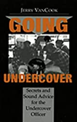 Going Undercover: Secrets And Sound Advice For The Undercover Officer by Jerry Van Cook (1996-01-30)