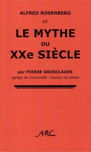 Alfred Rosenberg et le mythe de xx siècle