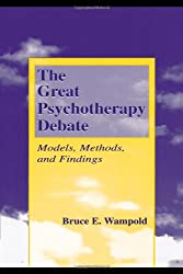 The Great Psychotherapy Debate: Models, Methods, and Findings (Counseling and Psychotherapy: Investigating Practice from Sc)