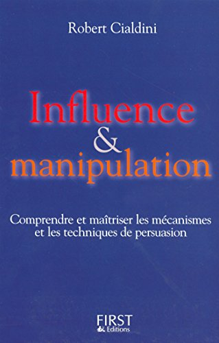 Influence et manipulation (Documents) par Robert B. CIALDINI