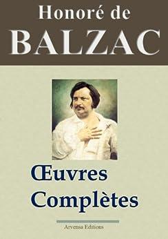 Honoré de Balzac : Oeuvres complètes et annexes - 115 titres La Comédie humaine (Nouvelle édition enrichie)  - Arvensa Editions par [Balzac, Honoré de]