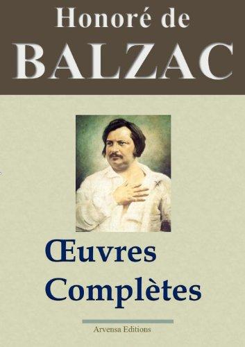Honoré de Balzac : Oeuvres complètes et annexes - 115 titres La Comédie humaine (Nouvelle édition enrichie)  - Arvensa Editions par Honoré de Balzac