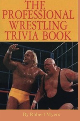 professional-wrestling-trivia-book-by-robert-myer-1999-04-02