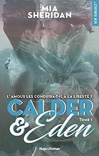 Calder and Eden, tome 1 - Mia Sheridan - Babelio
