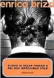 eBook Gratis da Scaricare Elogio di Oscar Firmian e del suo impeccabile stile (PDF,EPUB,MOBI) Online Italiano