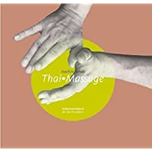 Thai Massage: Arbeitshandbuch für den Grundkurs