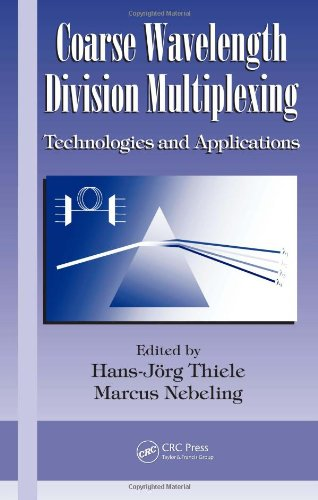 Coarse Wavelength Division Multiplexing (Optical Science and Engineering, Band 127)