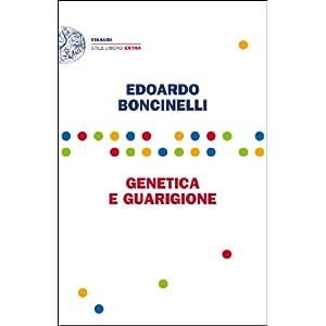 Genetica e guarigione (Einaudi. Stile libero extra)