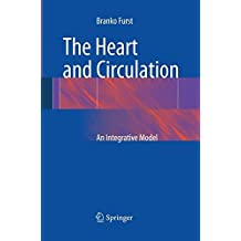 The Heart and Circulation: An Integrative Model