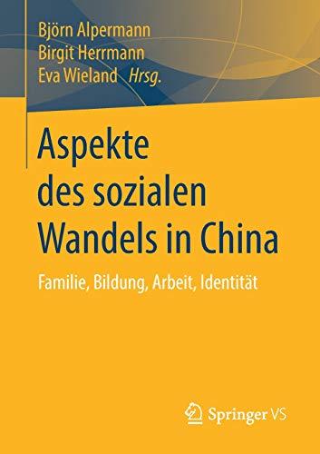 Aspekte des sozialen Wandels in China: Familie, Bildung, Arbeit, Identität