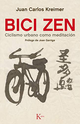 Bici Zen/ Zen Bike: Ciclismo urbano como meditación/ Urban Cycling as Meditation