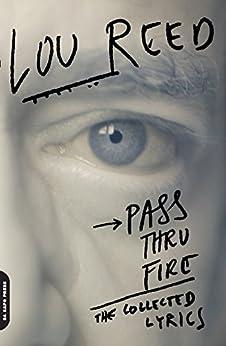 Pass Thru Fire: The Collected Lyrics par [Reed, Lou]