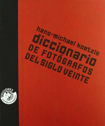 Descargar Libro Diccionario De Fotografos Del Sig de Hans-Michael Koetzle