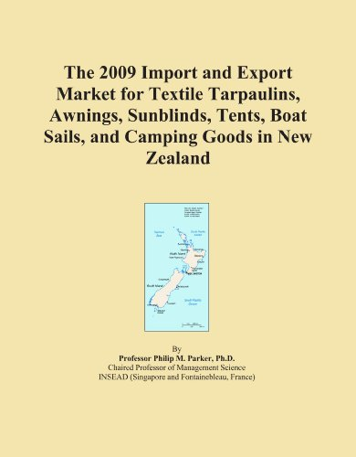 The 2009 Import and Export Market for Textile Tarpaulins, Awnings, Sunblinds, Tents, Boat Sails, and Camping Goods in New Zealand