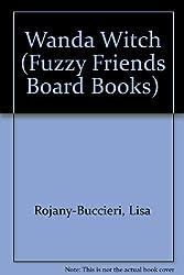 Wanda Witch (Fuzzy Friends Board Books)