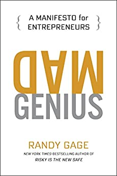 Mad Genius: A Manifesto for Entrepreneurs by [Gage, Randy]