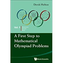 A First Step to Mathematical Olympiad Problems (Mathematical Olympiad Series)