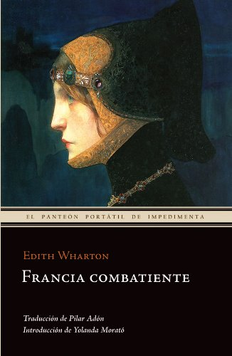 Francia combatiente: De Dunkerque a Belfort (El panteón portátil de Impedimenta) por Edith Wharton