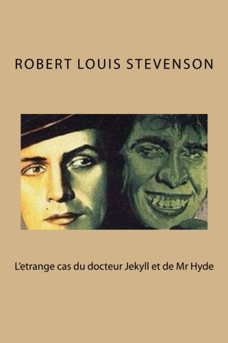 L'etrange cas du docteur Jekyll et de Mr Hyde por M. Robert Louis Stevenson