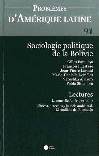 Problèmes d'Amérique latine, N° 91 : Sociologie politique de la Bolivie