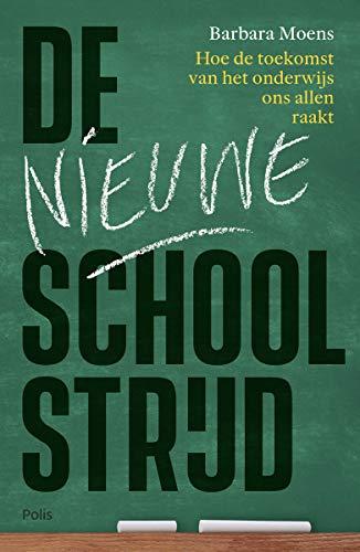 De nieuwe schoolstrijd (Dutch Edition)