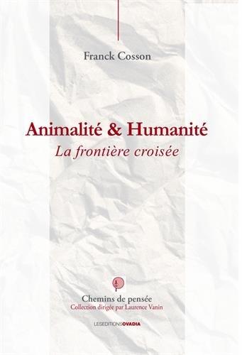 Animalité et humanité : La frontière croisée par Franck Cosson